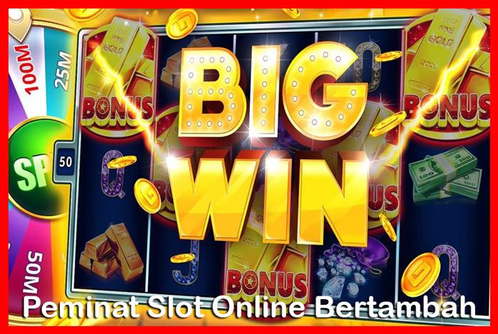 Alasan Peminat Slot Online Bertambah Banyak