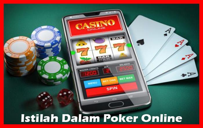 Istilah Dalam Game Poker Online, Wajib Tau!